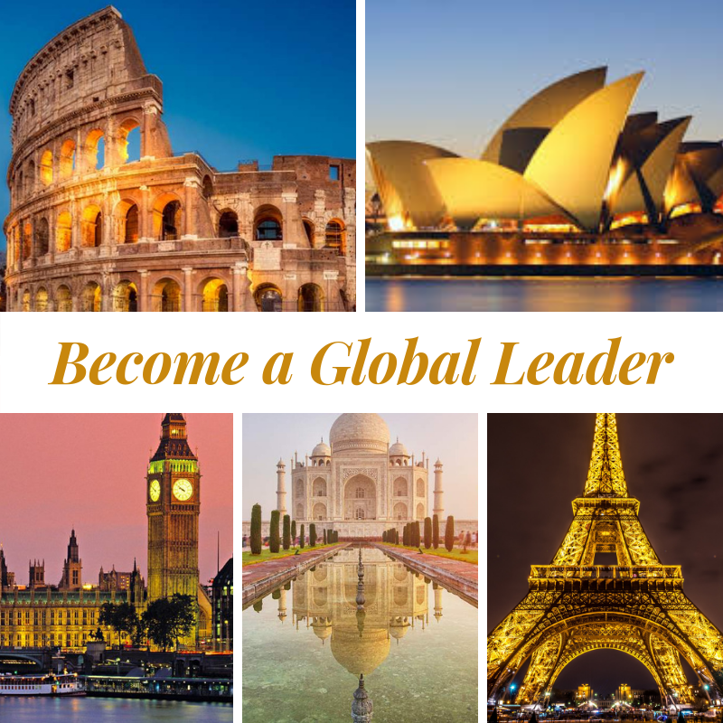 "collage of photos featuring Big Ben, the Eiffel Tower, the Taj Mahal, the Sydney Opera House, and the Colosseum with the words ""Become a Global Leader"" across the center."